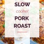 Slow Cooker Pork Roast Recipe Collage