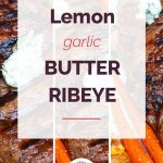 Lemon Garlic Butter Ribeye Collage