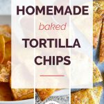 Homemade Baked Tortilla Chips Collage