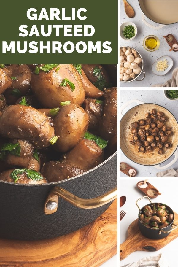 Garlic Sautéed Mushrooms collage
